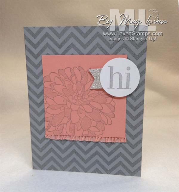 Regarding Dahlias - my FAV stamp set in the catalog, pair it with chevrons and you're golden.  By LovenStamps
