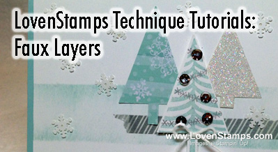 Stampin Techniques Tutorial: Faux Layering by LovenStamps, with the Stampin Up Festival of Trees set