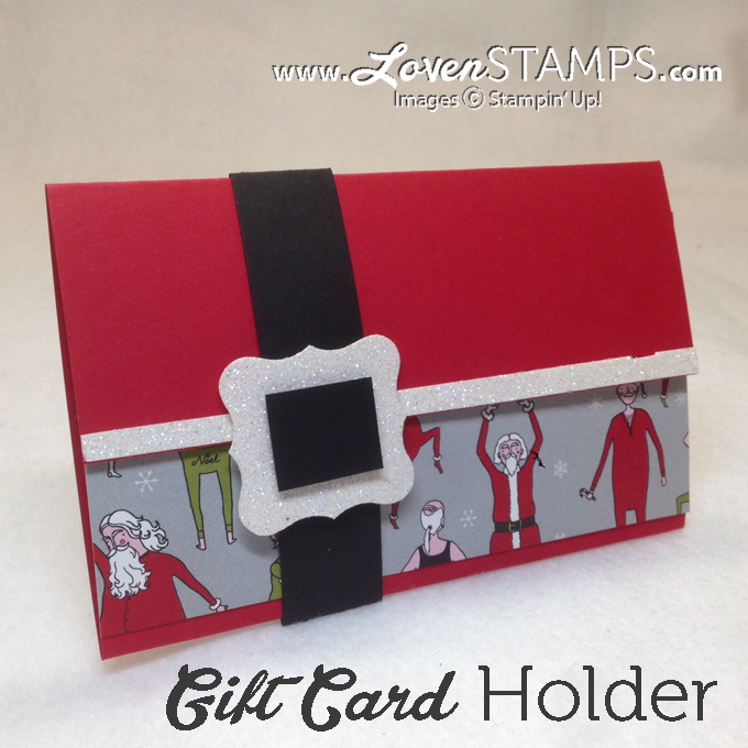 Make Your Own Gift Card Holder - with Santa & Co designer series paper and Santa's belt buckle.  Directions at lovenstamps.com