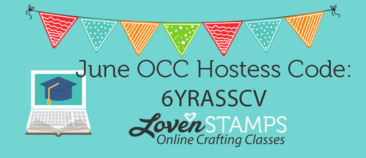 LovenStamps June Online Crafting Class hostess code 6YRASSCV